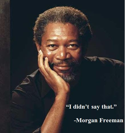 Morgan Freeman Has Such Wonderful Quotes Funny