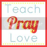Teach * Pray * Love