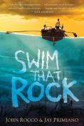 Title: Swim That Rock, Author: John Rocco