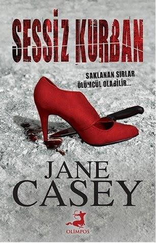 Kitap Yorumu: Sessiz Kurban | Jane Casey (Maeve Kerrigan, #3)