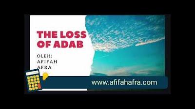 """Hilangnya Adab, """"The Loss of Adab"""" Musibah Terbesar Umat Islam, oleh Afi..."""