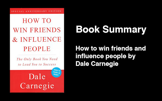 How to win friends and influence people - Book Summary - love-startups