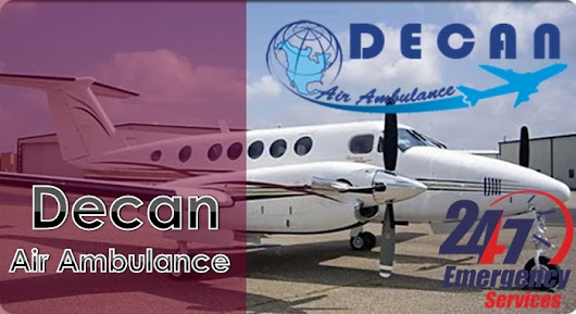 Decan Full-fledged Air Ambulance in Jamshedpur Manned Things from End-to-End by Decan Air Ambulance