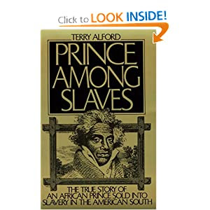 Prince among Slaves: The True Story of an African Prince Sold Into Slavery in the American South