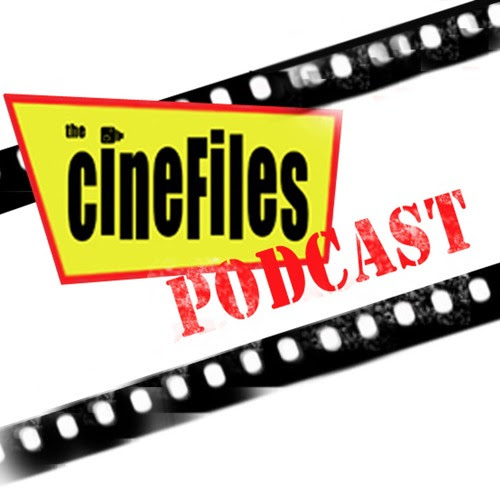 The CineFiles Podcast - Episode #34 by Just The Worst Podcast