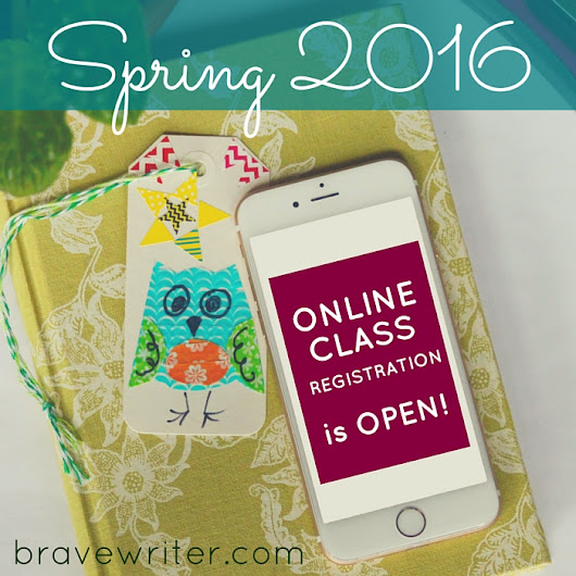 2016 Spring Class Registration is OPEN! «  A Brave Writer's Life in Brief