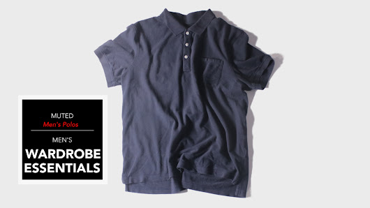 Men's Wardrobe Essentials - The Polo Shirt | Muted