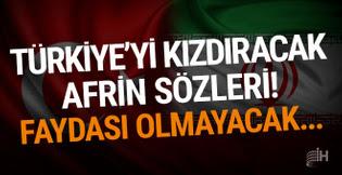Ruhani'den Türkiye'yi kızdıracak Afrin sözleri!