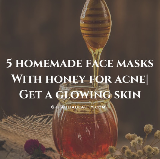 Homemade Face masks with honey for acne| Glowing skin
