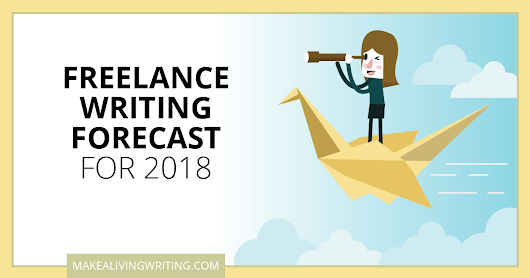 Freelance Writing Forecast for 2018: 12 Experts Weigh In