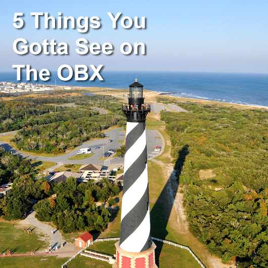 5 Things You Gotta See on The OBX The Outer Banks... | Outer Banks Soul