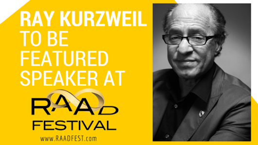 Ray Kurzweil to be featured speaker at RAAD Fest 2016 : Social Chats