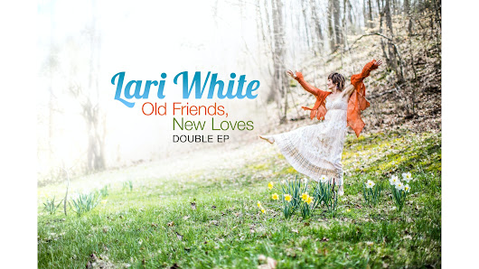 "Lari White: ""Old Friends, New Loves"" Double EP"