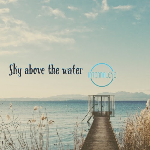 Sky Above The Water by InternalEye