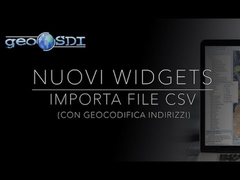 Nuovi widgets: import CSV con geocodifica indirizzi