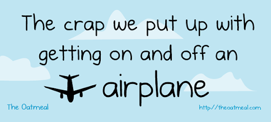 The crap we put up with getting on and off an airplane - The Oatmeal