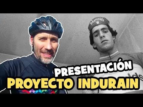 PRESENTACIÓN del PROYECTO INDURAIN! - Alfonso Blanco