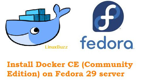 How to Install Docker CE (Community Edition) on Fedora 29 server