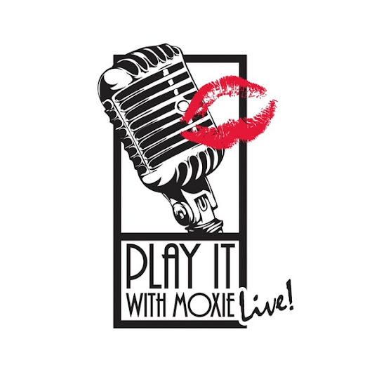 Play It With Moxie Live!