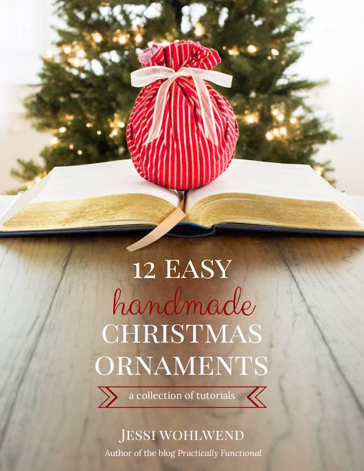 12 Easy Handmade Christmas Ornaments || Practically Functional