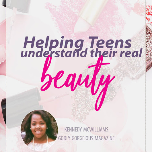 Godly Gorgeous Magazine - Teaching Young Girls Their True Beauty