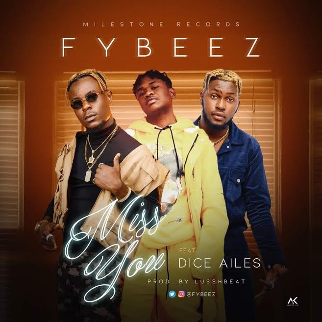 [Music + Video] Fybeez Ft. Dice Ailes – Miss You