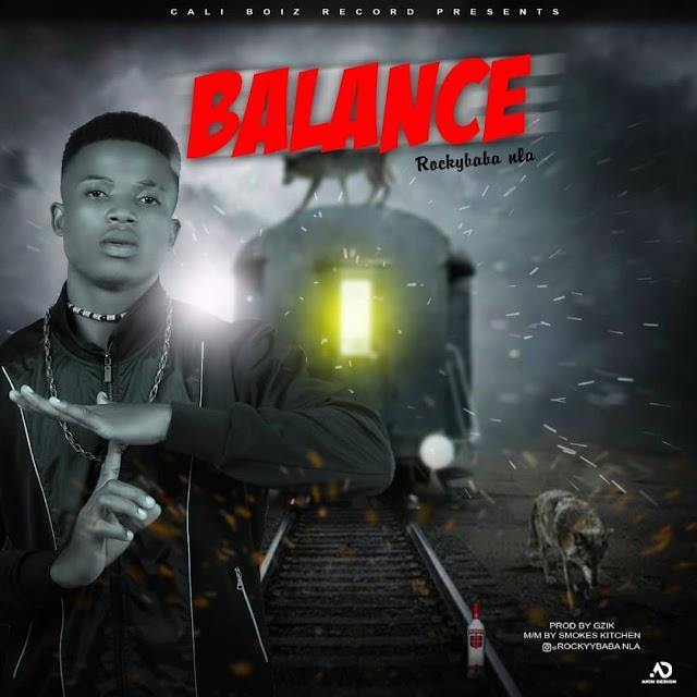 MUSIC: Rockybaba Nla - Balance