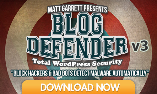 Blog Defender V3 Review, Bonus - Blocks Bots And Hackers, Defeats Malware