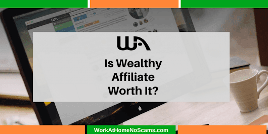 Wealthy Affiliate Review: A Bunch of Scammy Hype or It Actually Works!