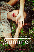 Title: The Square Root of Summer, Author: Harriet Reuter Hapgood