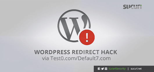 WordPress Redirect Hack via Test0.com/Default7.com - Sucuri Blog