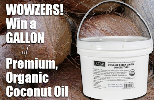 Giveaway! One GALLON of Organic Extra Virgin Coconut Oil! | Mama Natural
