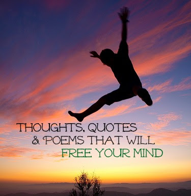 Thoughts Quotes Poems That Will Free Your Mind