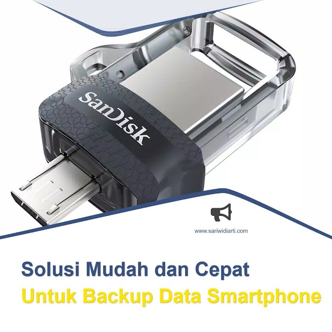 Solusi Mudah dan Cepat Untuk Backup Data Smartphone