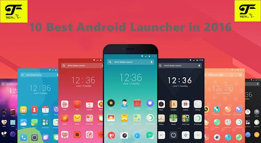 10 Best Android Launchers in 2016 - TeckFly