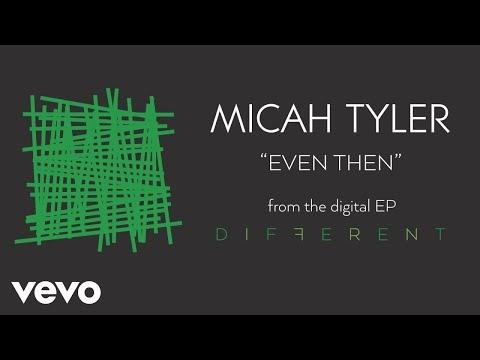 Even Then Lyrics - Micah Tyler