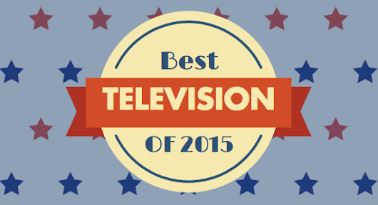 » Completely Arbitrary 2015 TV Superlatives | Best of List