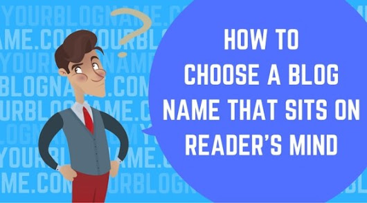 How to choose a blog name that sits on the reader's' mind?