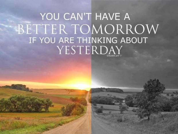 You Cant Have A Better Tomorrow If You Are Thinking About