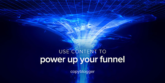 3 Smart Moves that Supercharge Sales Funnels with Content - Copyblogger -