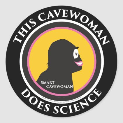 Smart Cavewoman: Do Science Save Mankind Stickers