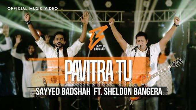 Pavitra Tu New Hindi Christian Song 2020 ( Sayyed Badshah Ft. Sheldon Bangera)