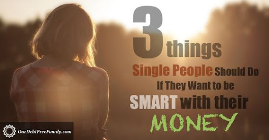 Three Things Single People Should Do to Be Money Smart