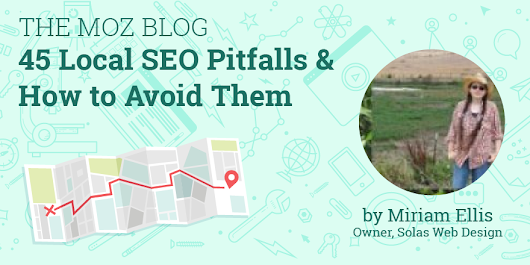 45 Local SEO Pitfalls & How to Avoid Them - Moz