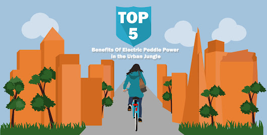 Top 5 Benefits Of Electric Pedal Power in the Urban Jungle - Electric Bike Store