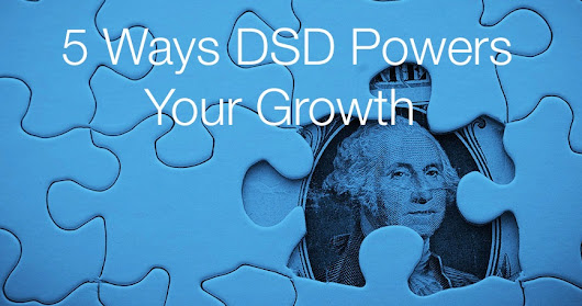 5 ways DSD Powers Your Growth