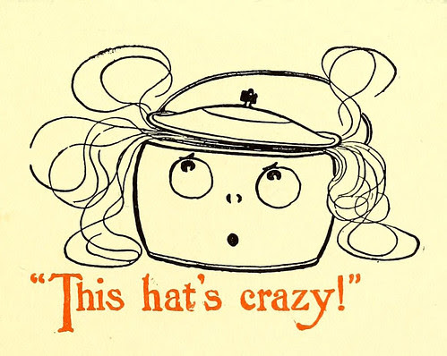 """This hat's crazy!"""