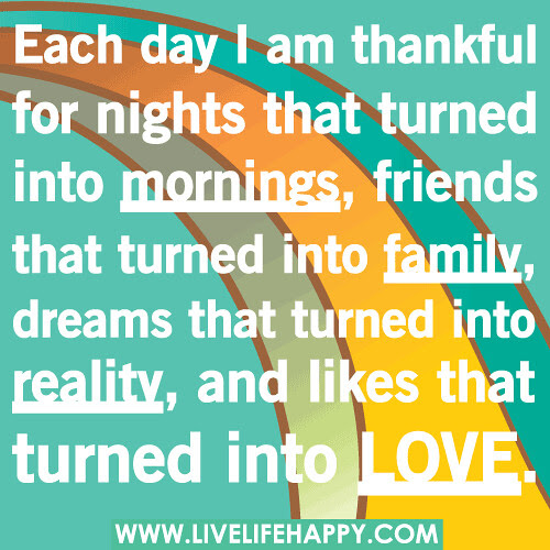 Each Day I Am Thankful For Nights That Turned Into Mornings Live