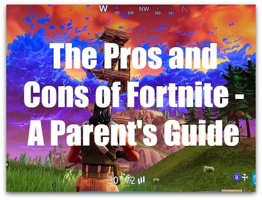 The Pros and Cons of Fortnite – A Parent's Guide