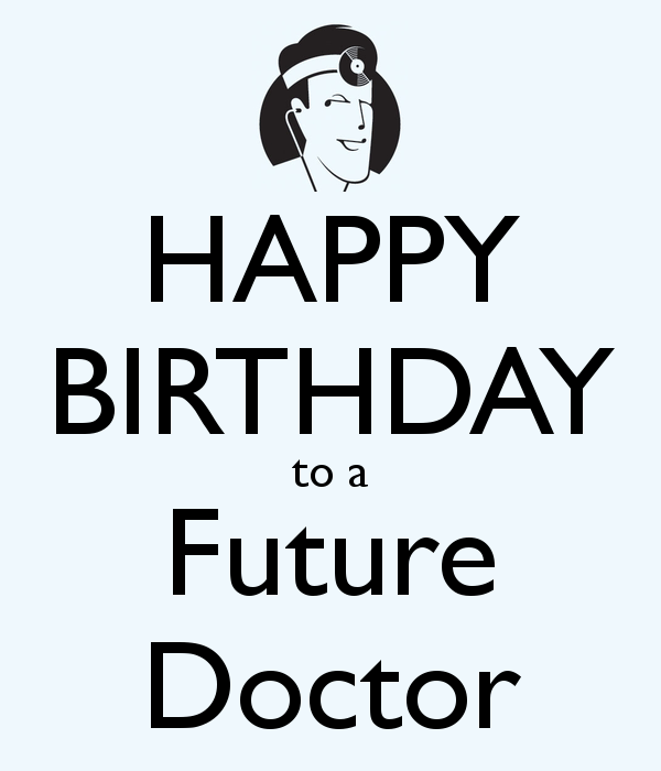 Happy Birthday To A Future Doctor
